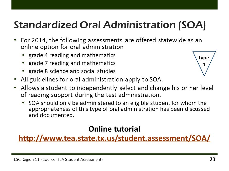 Standardized Oral Administration (SOA) For 2014, the following assessments are offered statewide as an online option for oral administration grade 4 r