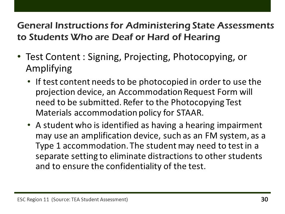 General Instructions for Administering State Assessments to Students Who are Deaf or Hard of Hearing Test Content : Signing, Projecting, Photocopying,
