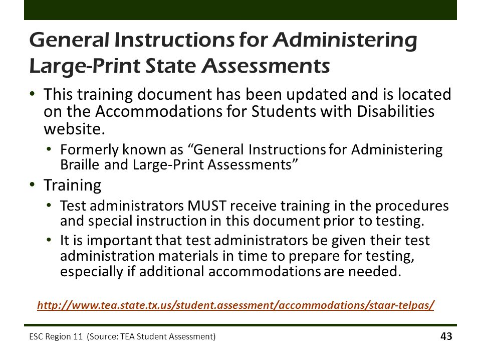 General Instructions for Administering Large-Print State Assessments This training document has been updated and is located on the Accommodations for