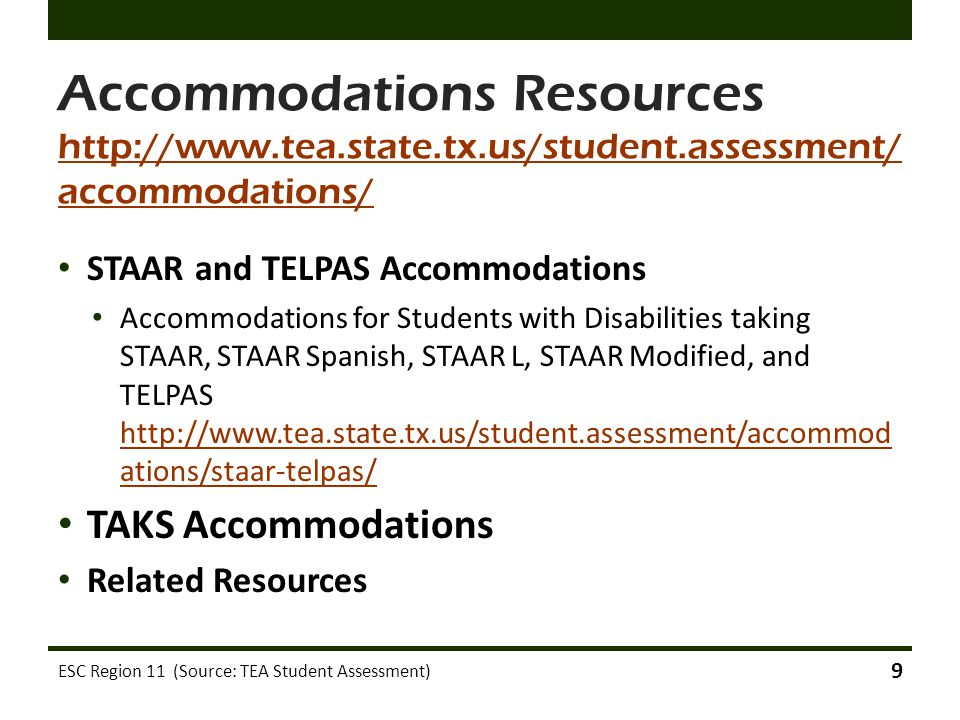 Accommodations Resources http://www.tea.state.tx.us/student.assessment/ accommodations/ http://www.tea.state.tx.us/student.assessment/ accommodations/