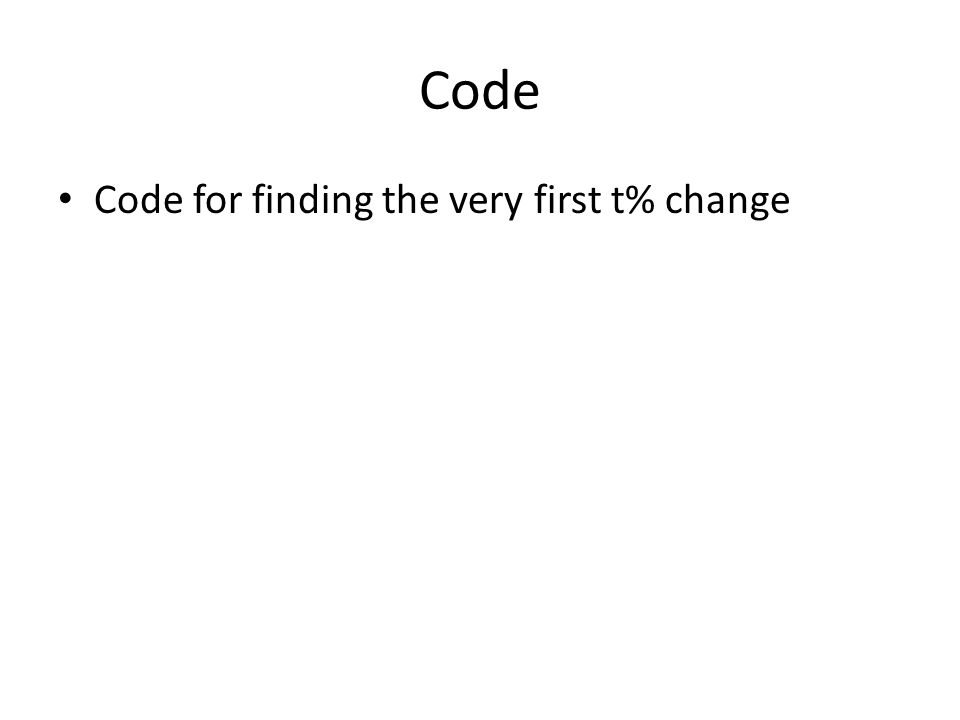 Code Code for finding the very first t% change
