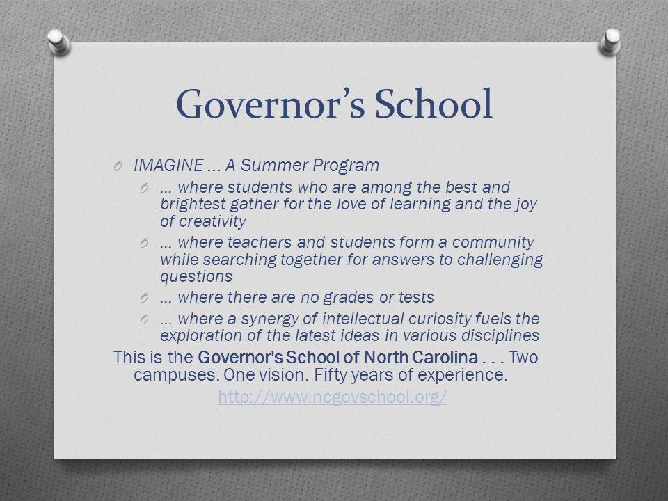 Governor's School O IMAGINE... A Summer Program O...