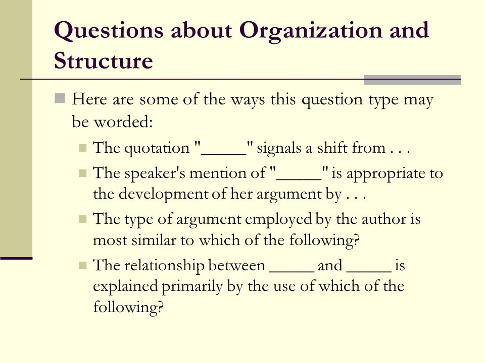 Questions about Organization and Structure Here are some of the ways this question type may be worded: The quotation