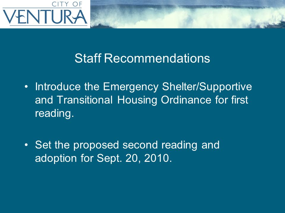 Staff Recommendations 1.Introduce the Emergency Shelter/Supportive and Transitional Housing Ordinance for first reading.