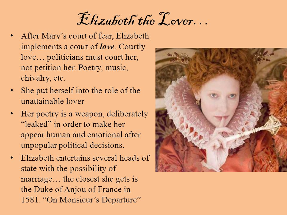 Elizabeth the Lover… After Mary's court of fear, Elizabeth implements a court of love.