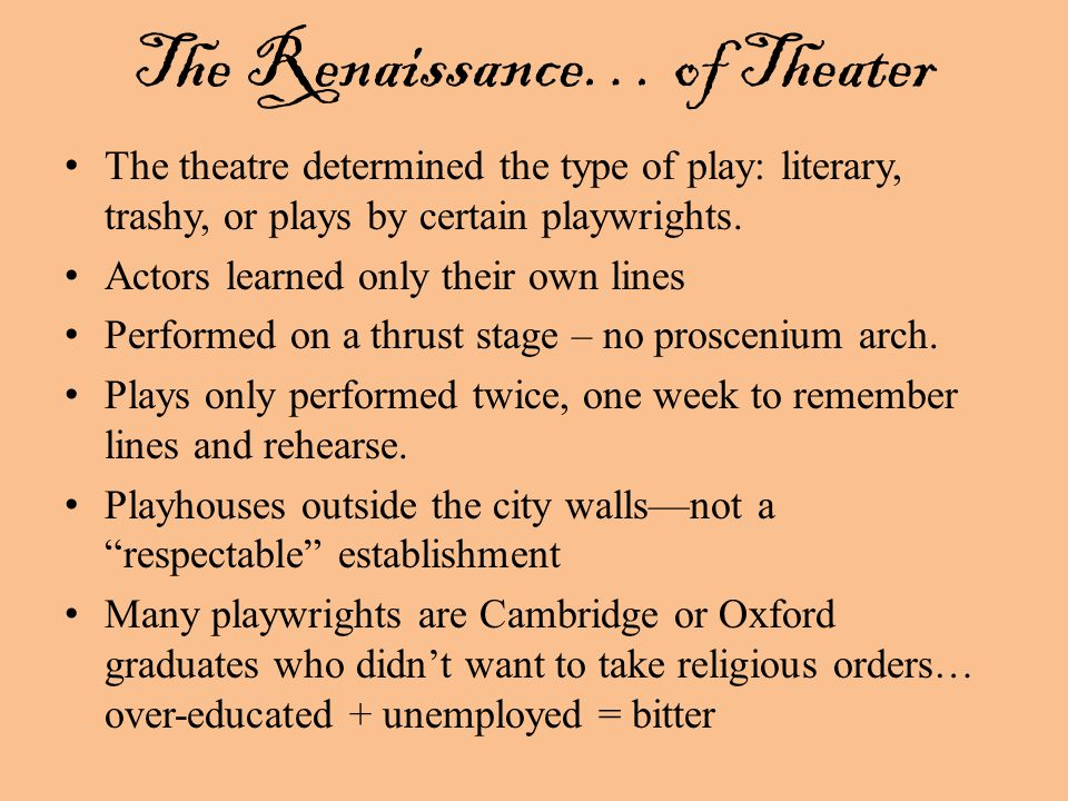 The theatre determined the type of play: literary, trashy, or plays by certain playwrights.