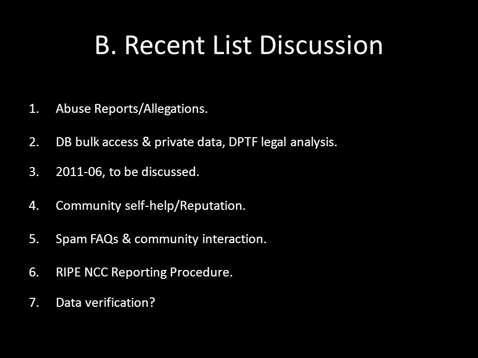 B. Recent List Discussion 1.Abuse Reports/Allegations.