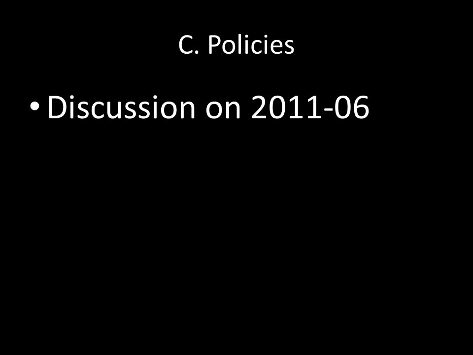 C. Policies Discussion on 2011-06