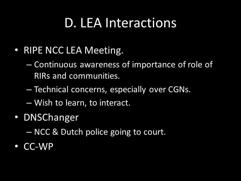 D. LEA Interactions RIPE NCC LEA Meeting.