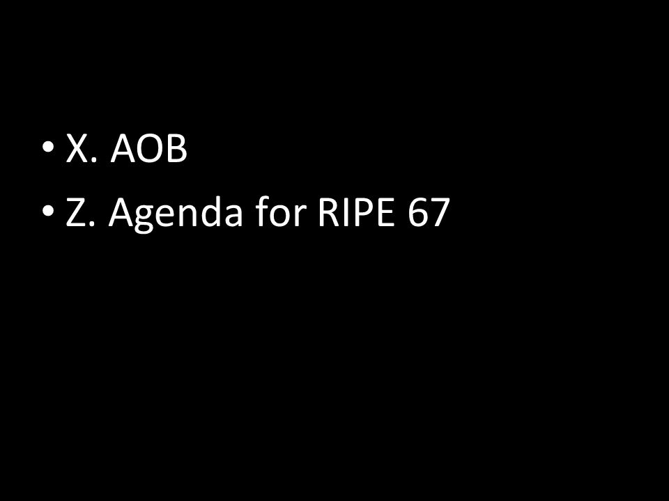 X. AOB Z. Agenda for RIPE 67