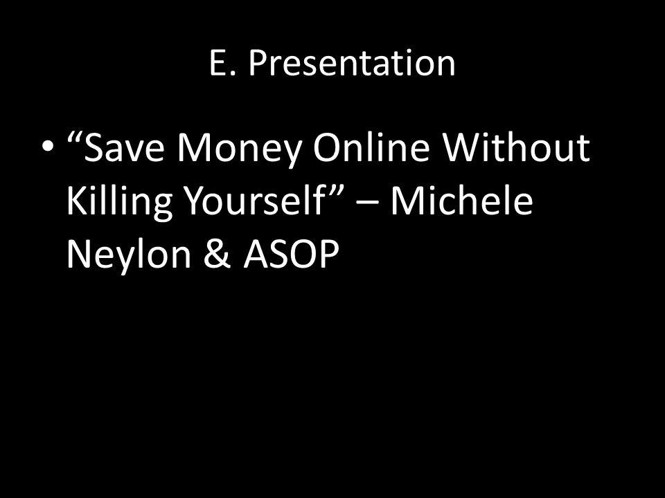 E. Presentation Save Money Online Without Killing Yourself – Michele Neylon & ASOP