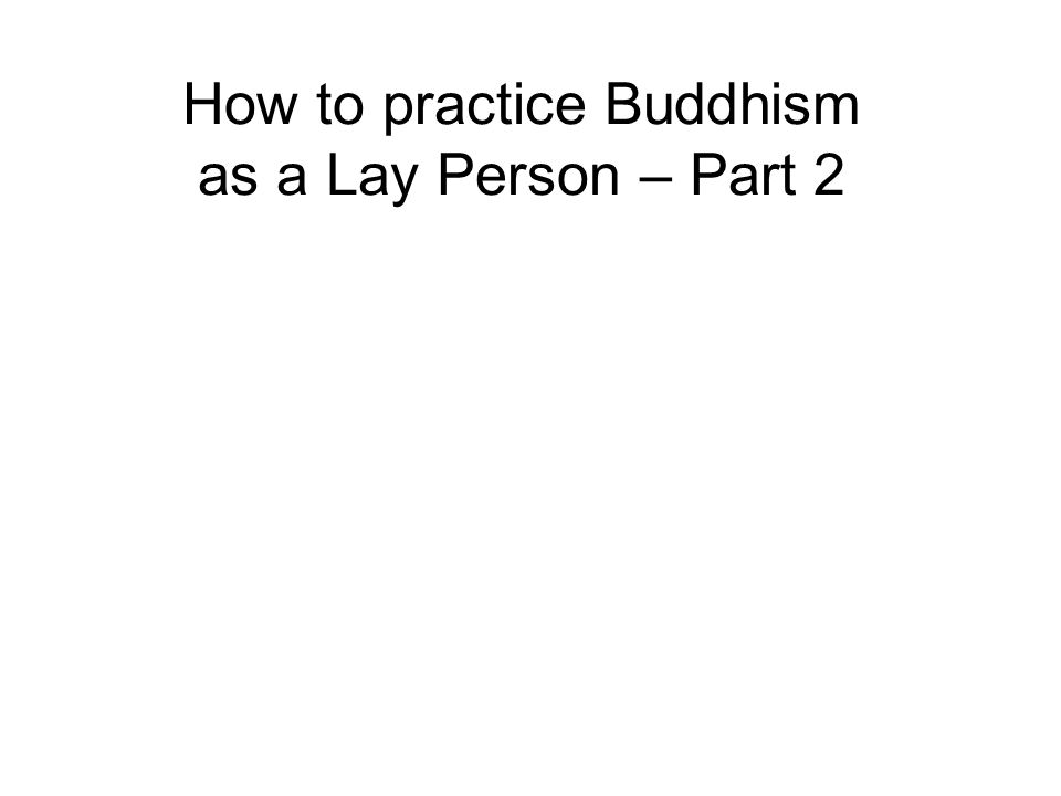How to practice Buddhism as a Lay Person – Part 2 The Five Precepts The Two Acrobats Buddhism and society