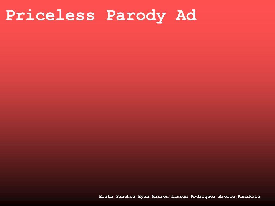 Priceless Parody Ad Erika Sanchez Ryan Marren Lauren Rodriquez Breeze Kanikula
