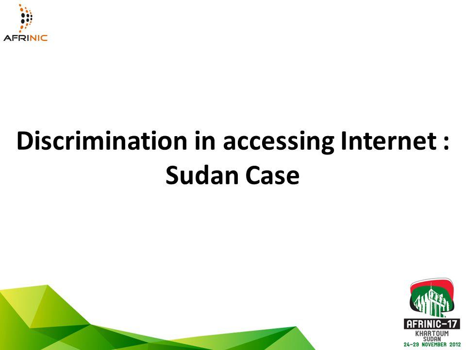 Discrimination in accessing Internet : Sudan Case