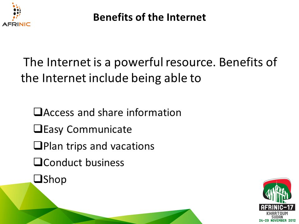 Benefits of the Internet The Internet is a powerful resource.