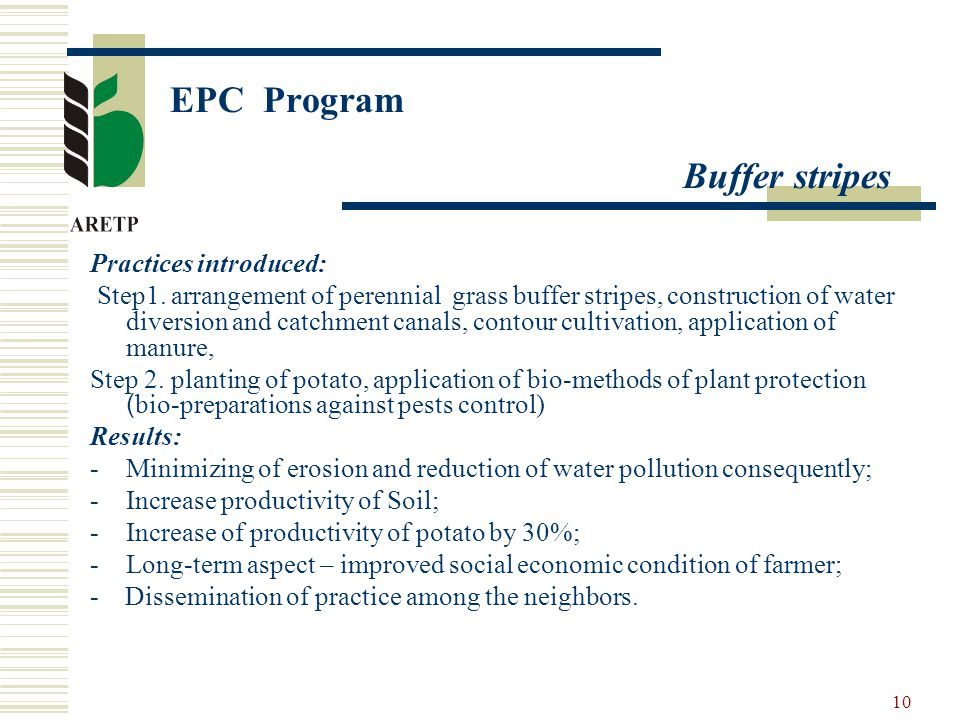 10 EPC Program Buffer stripes Practices introduced: Step1.