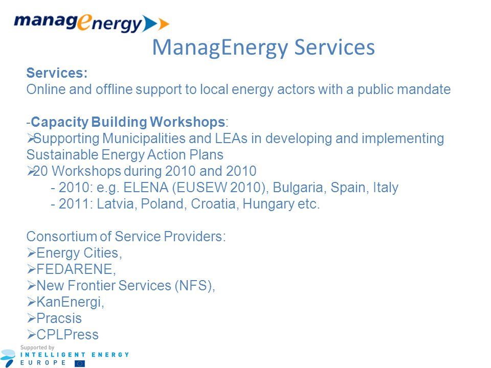 Today's Workshop ManagEnergy Capacity Development workshops – Provide knowledge and learning regarding specific skills – Focus on practical learning and experience sharing – Use and Enjoy.