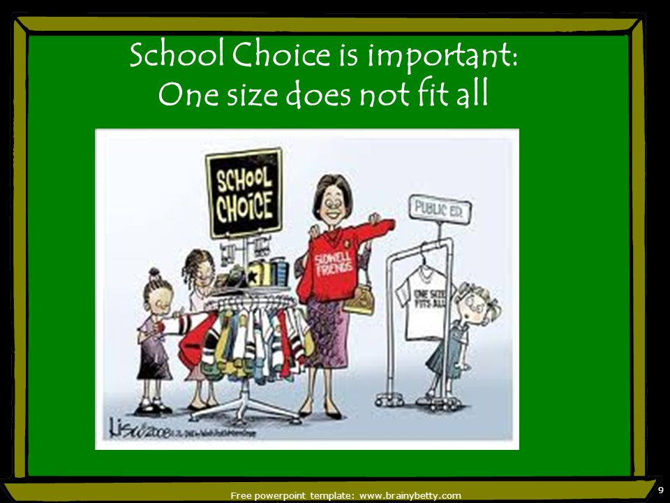 School Choice is important: One size does not fit all Free powerpoint template:   9