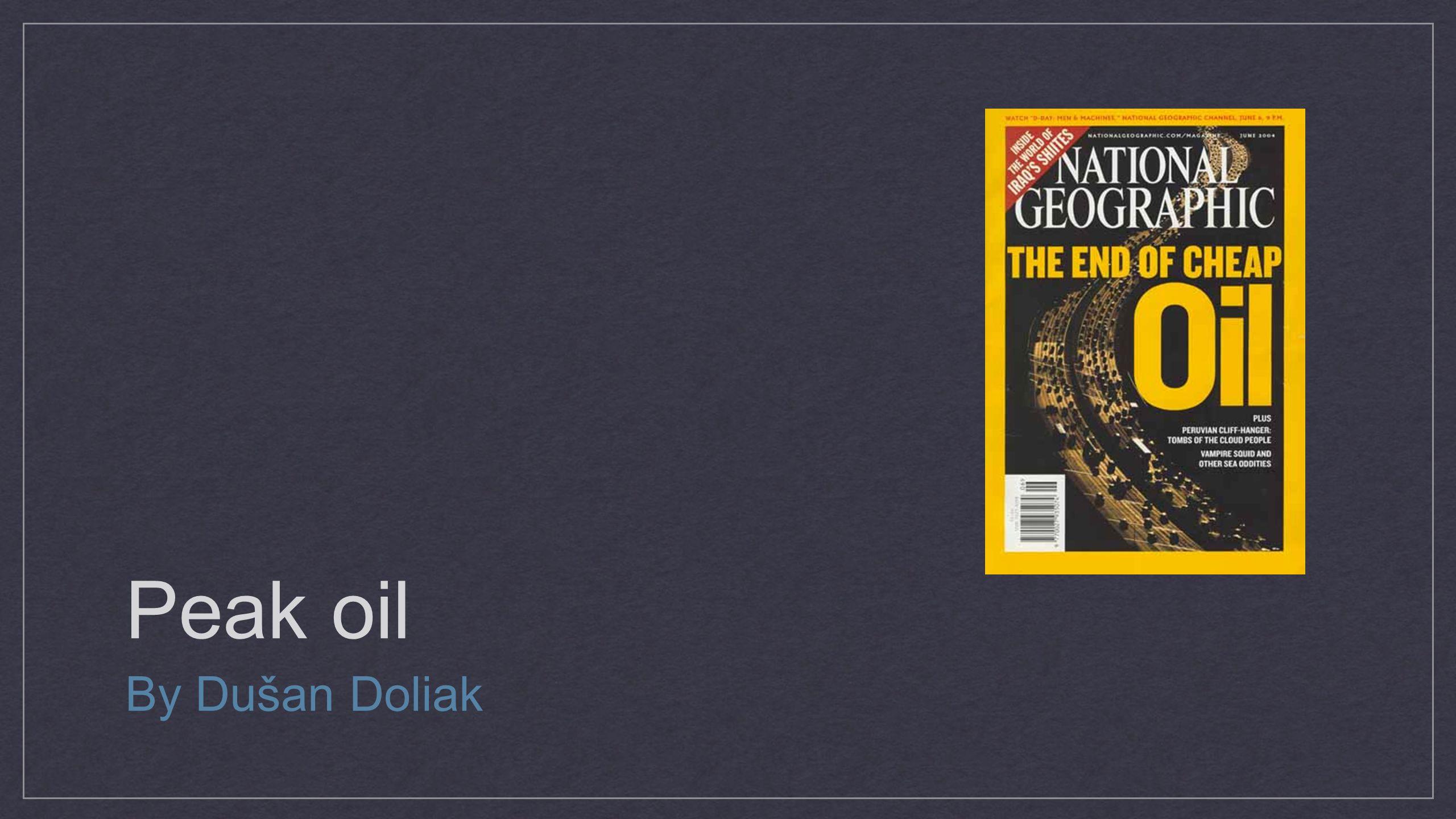 Peak oil By Dušan Doliak