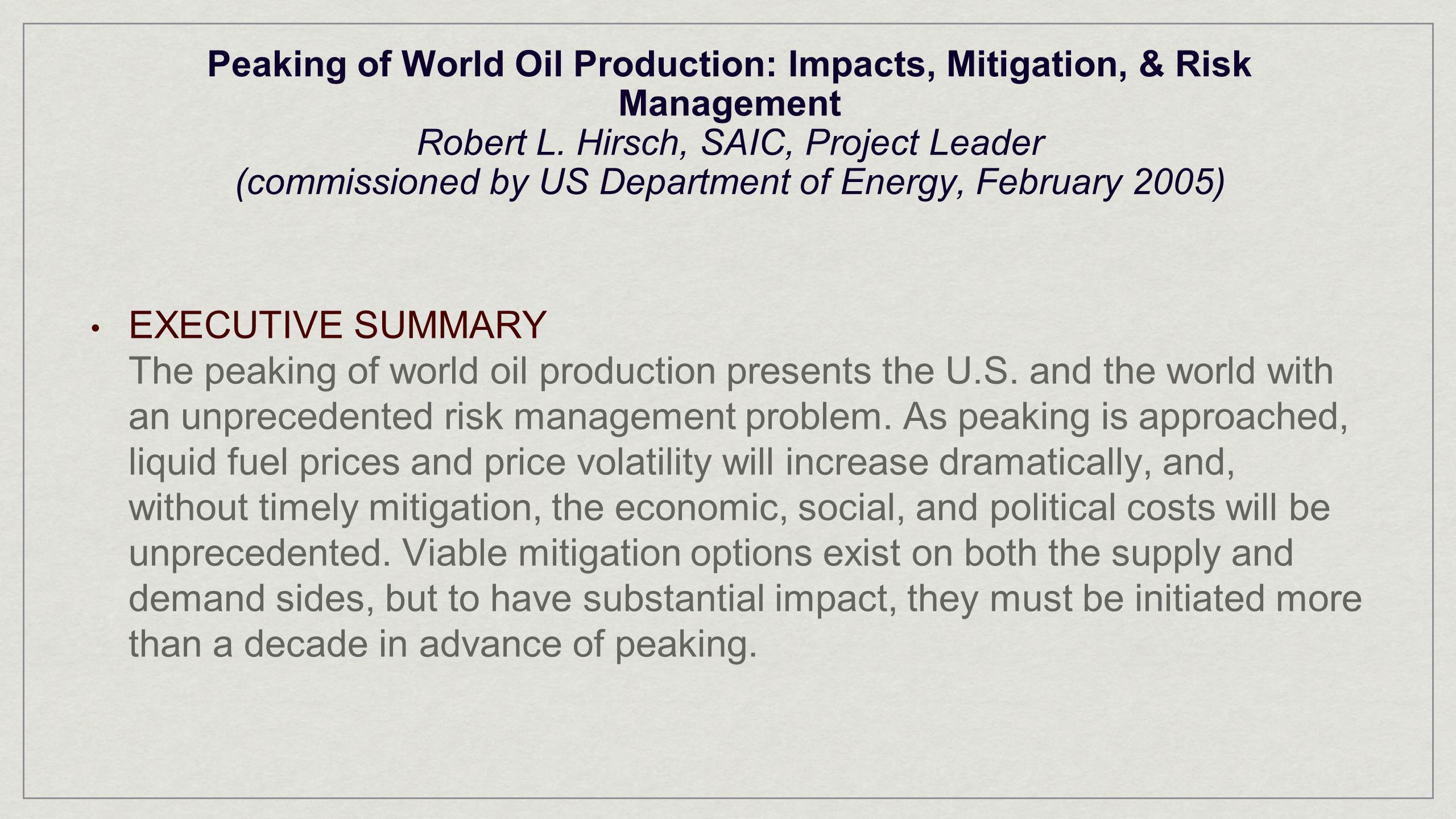 Peaking of World Oil Production: Impacts, Mitigation, & Risk Management Robert L.