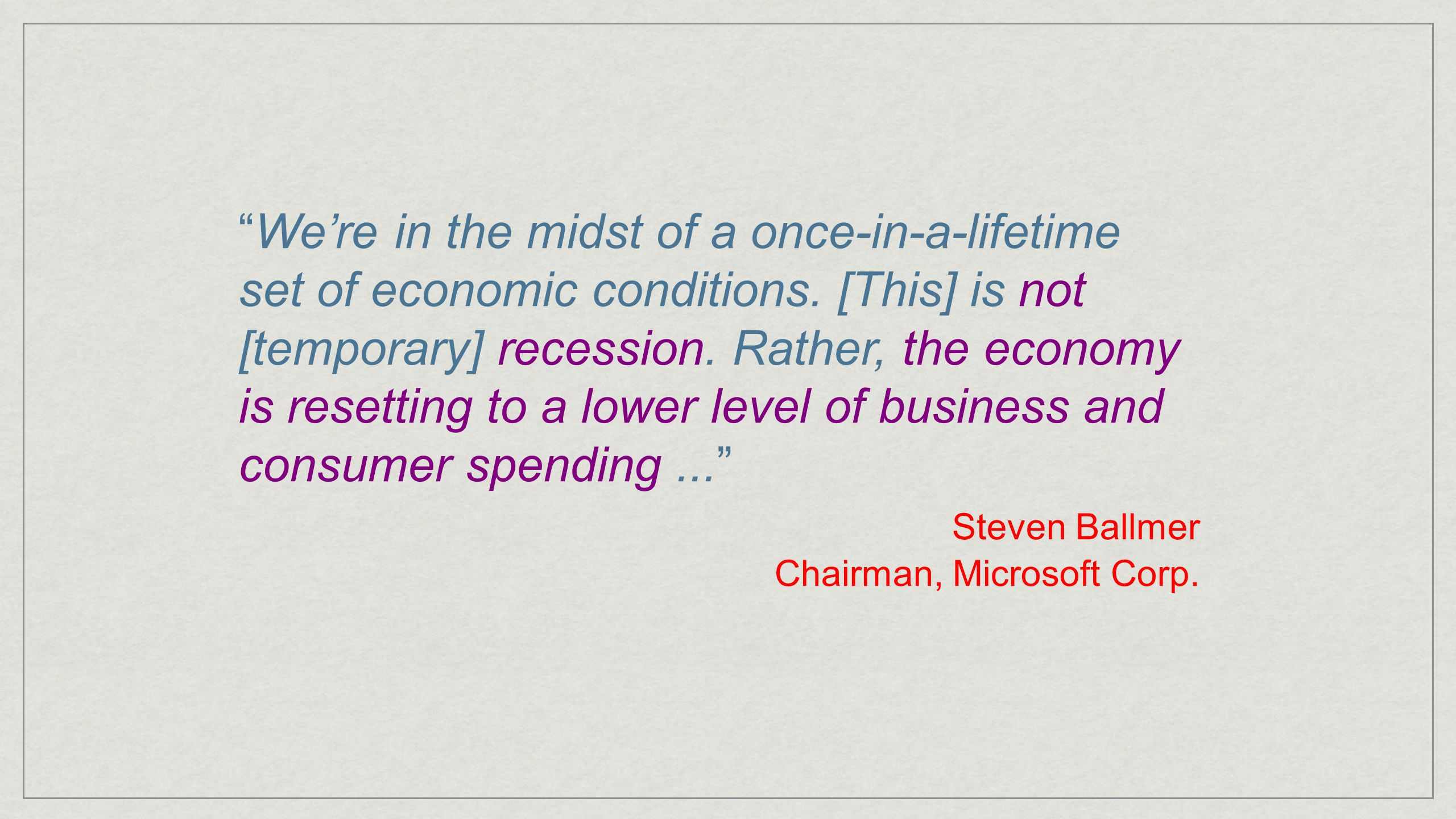 We're in the midst of a once-in-a-lifetime set of economic conditions.