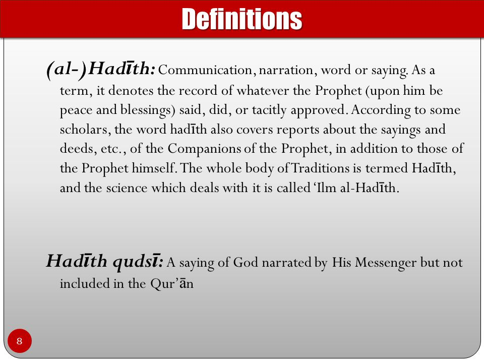 (al-)Had ī th: Communication, narration, word or saying.