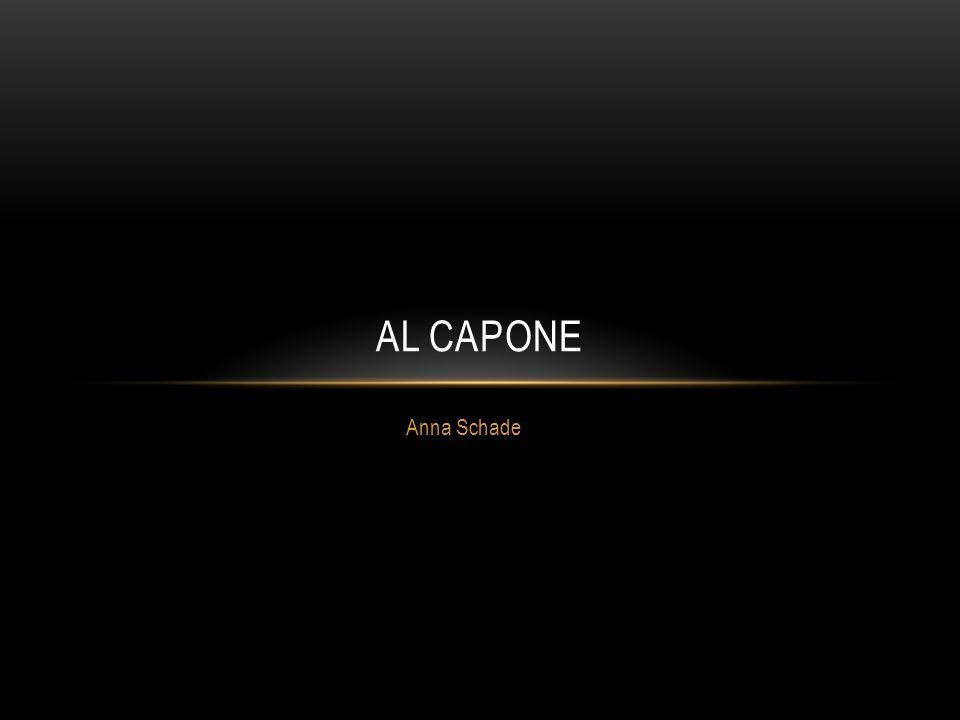 Anna Schade AL CAPONE