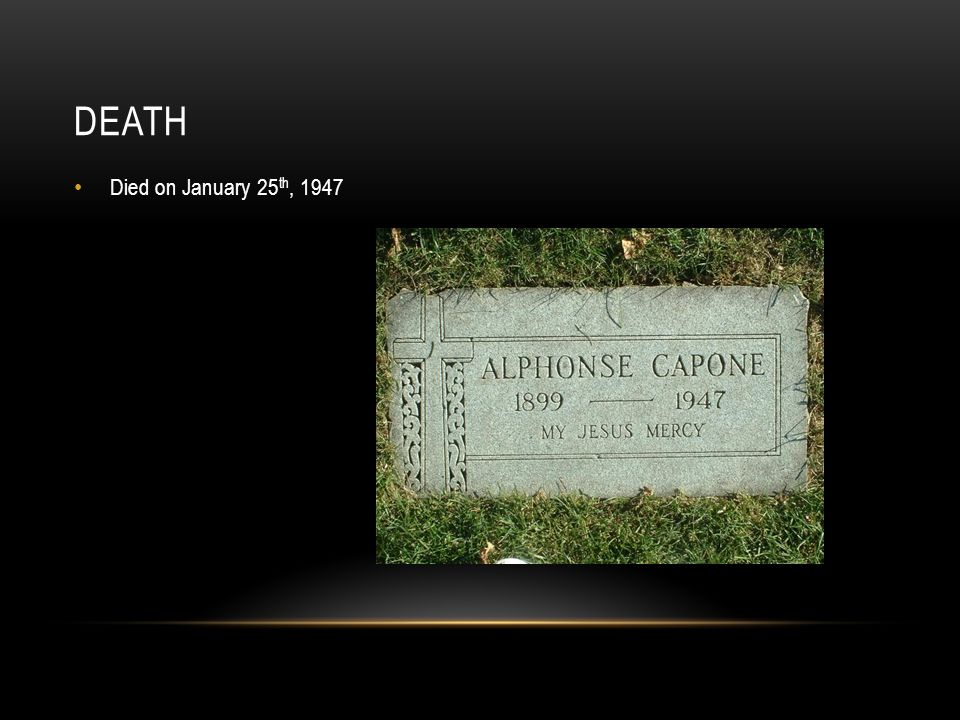 DEATH Died on January 25 th, 1947