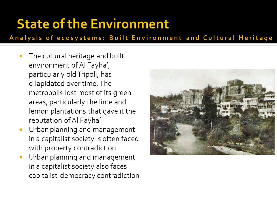  The cultural heritage and built environment of Al Fayha', particularly old Tripoli, has dilapidated over time.
