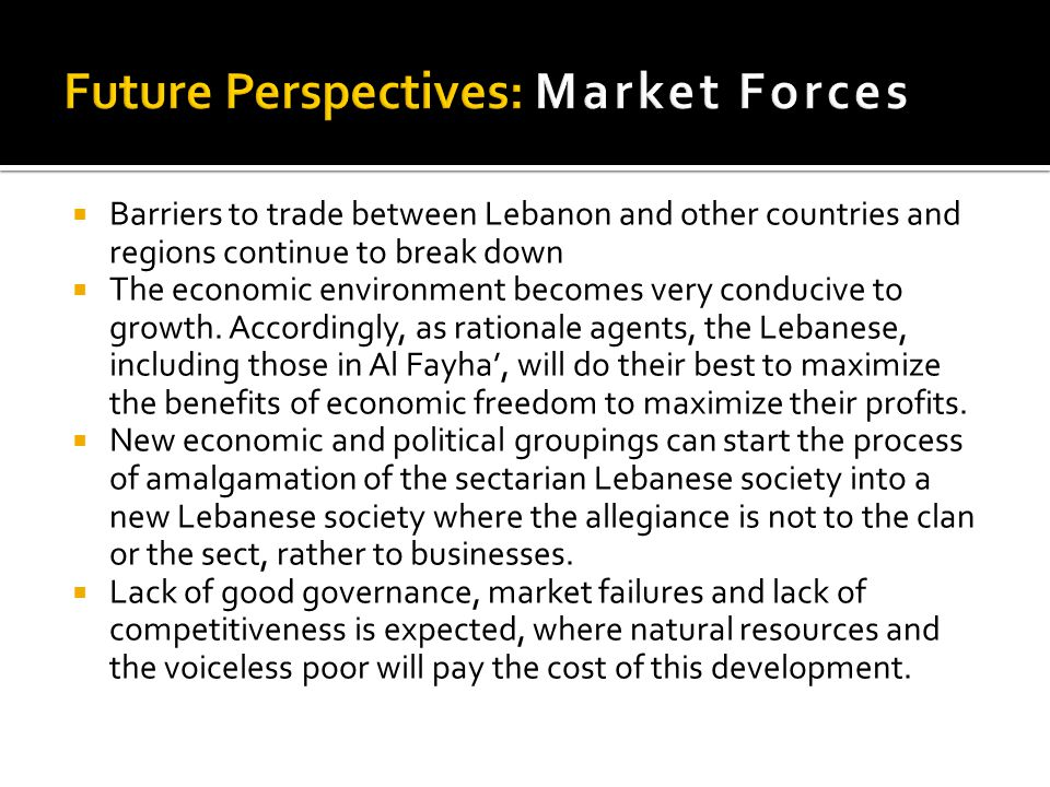  Barriers to trade between Lebanon and other countries and regions continue to break down  The economic environment becomes very conducive to growth.