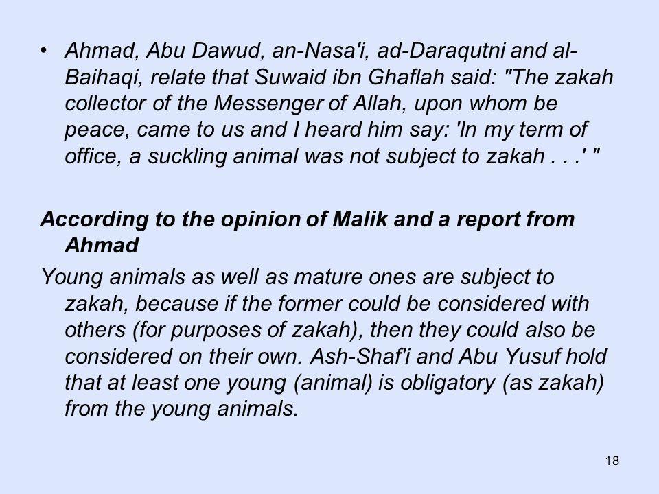 18 Ahmad, Abu Dawud, an-Nasa'i, ad-Daraqutni and al- Baihaqi, relate that Suwaid ibn Ghaflah said: