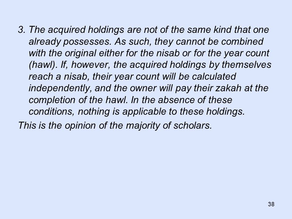 38 3. The acquired holdings are not of the same kind that one already possesses. As such, they cannot be combined with the original either for the nis