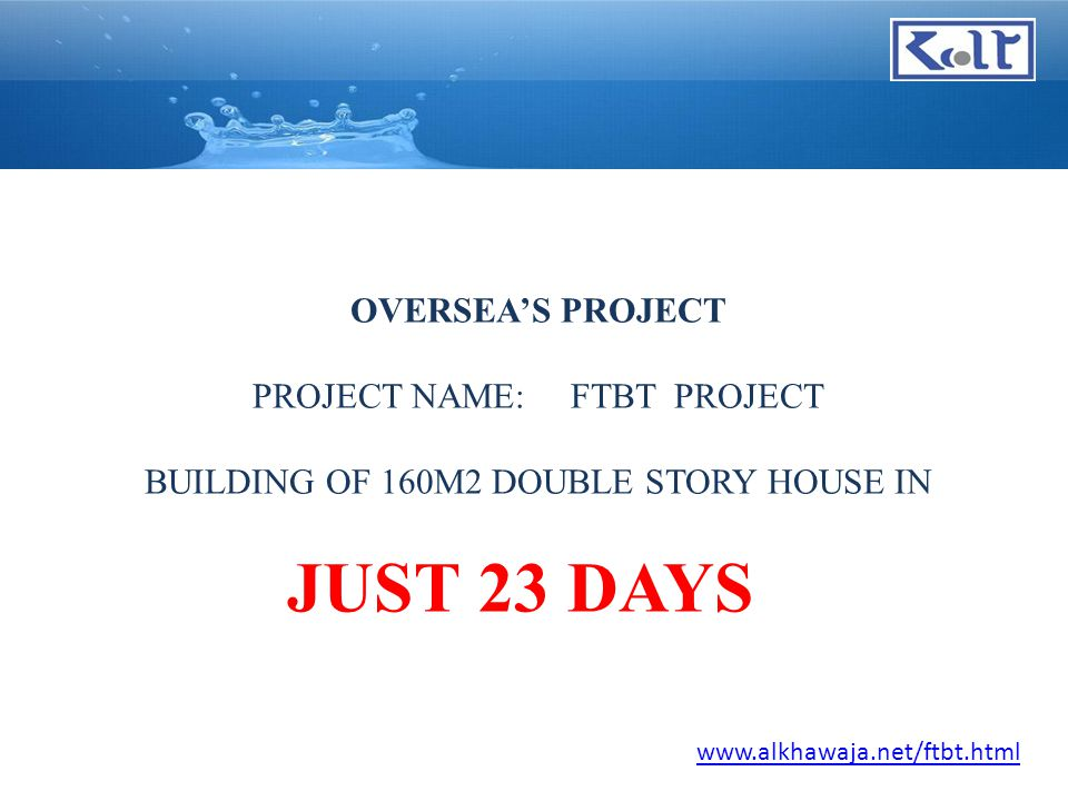 OVERSEA'S PROJECT PROJECT NAME: FTBT PROJECT BUILDING OF 160M2 DOUBLE STORY HOUSE IN JUST 23 DAYS www.alkhawaja.net/ftbt.html