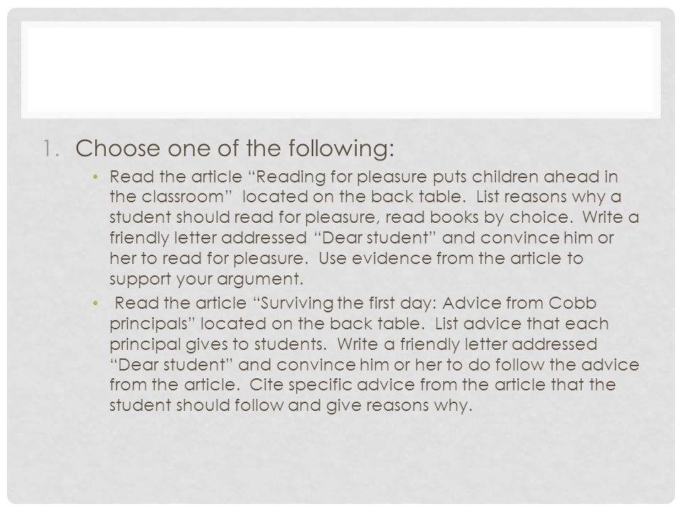 1.Choose one of the following: Read the article Reading for pleasure puts children ahead in the classroom located on the back table.