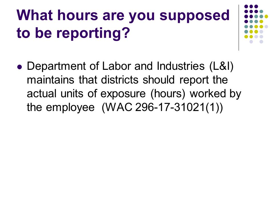 What hours are you supposed to be reporting.