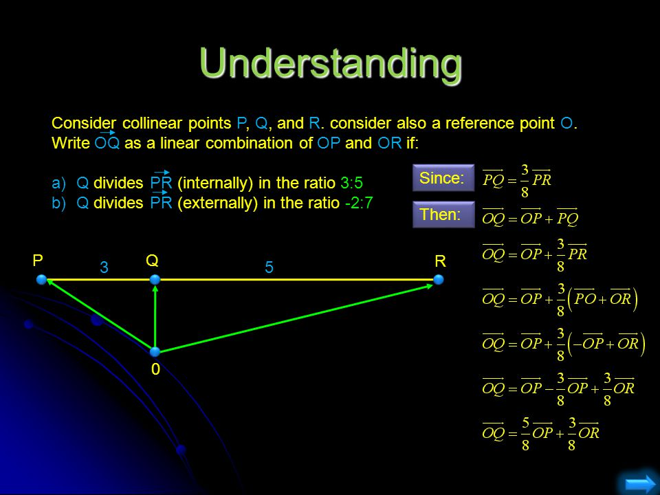 Understanding Consider collinear points P, Q, and R.