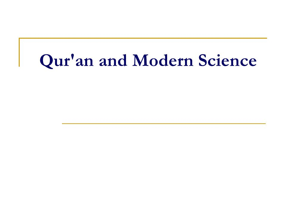 Qur an and Modern Science