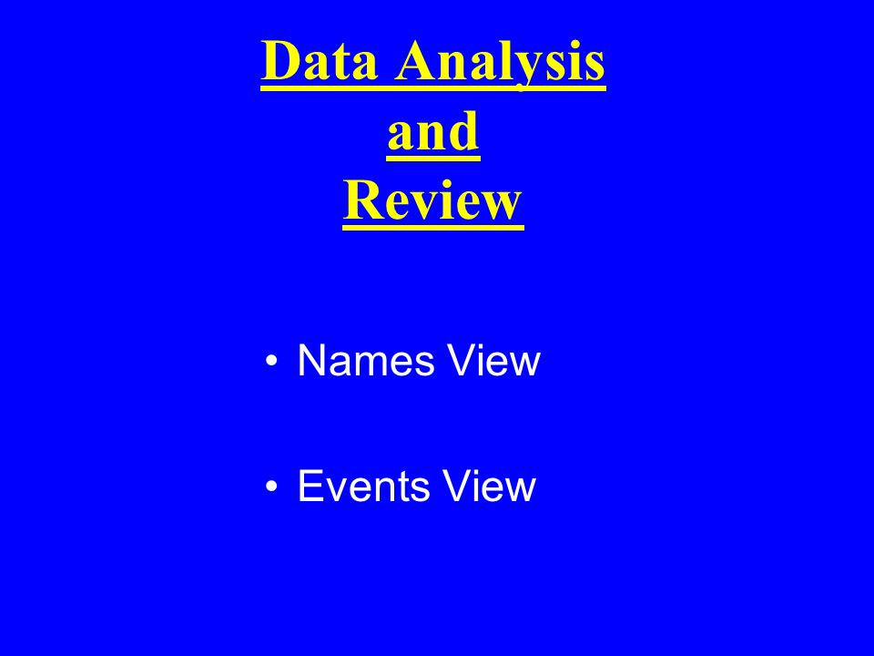 Data Analysis and Review Names View Events View