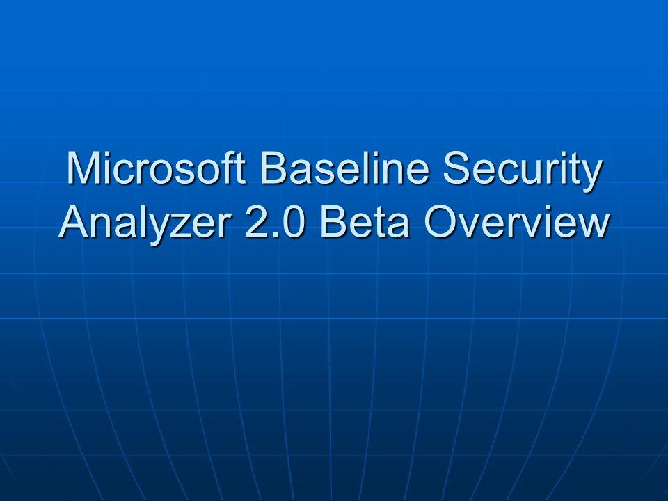 Microsoft Baseline Security Analyzer 2.0 Beta Overview
