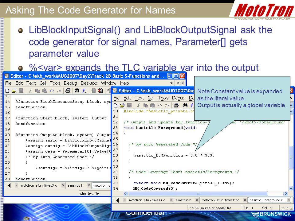 Confidential Asking The Code Generator for Names LibBlockInputSignal() and LibBlockOutputSignal ask the code generator for signal names, Parameter[] g