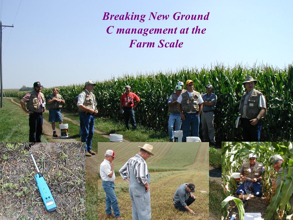 Breaking New Ground C management at the Farm Scale