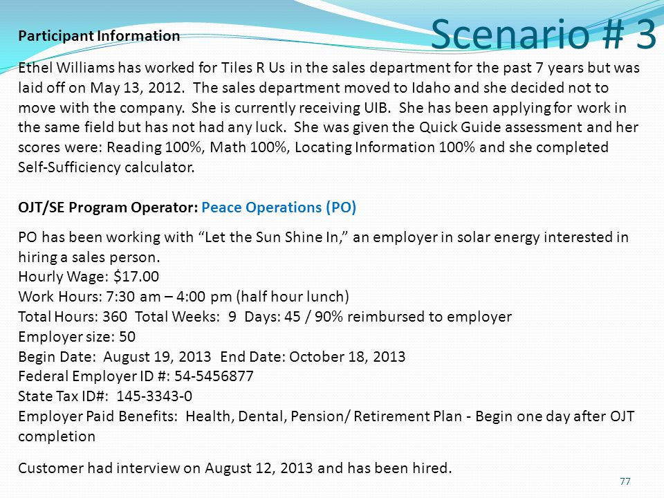 Scenario # 3 Participant Information Ethel Williams has worked for Tiles R Us in the sales department for the past 7 years but was laid off on May 13,
