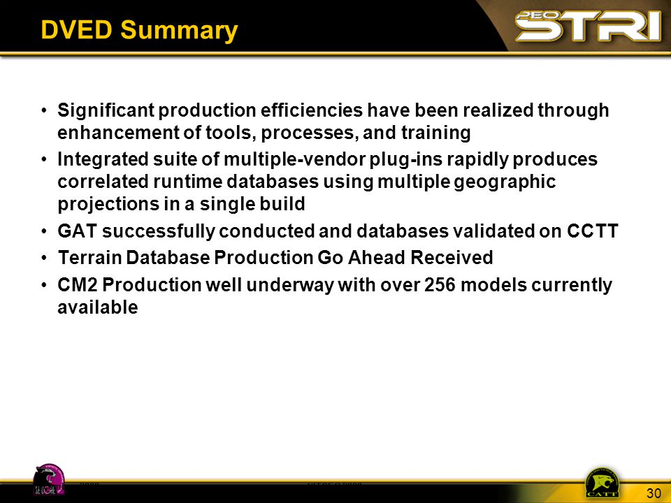 30 December 2008I/ITSEC 2008 DVED Summary Significant production efficiencies have been realized through enhancement of tools, processes, and training