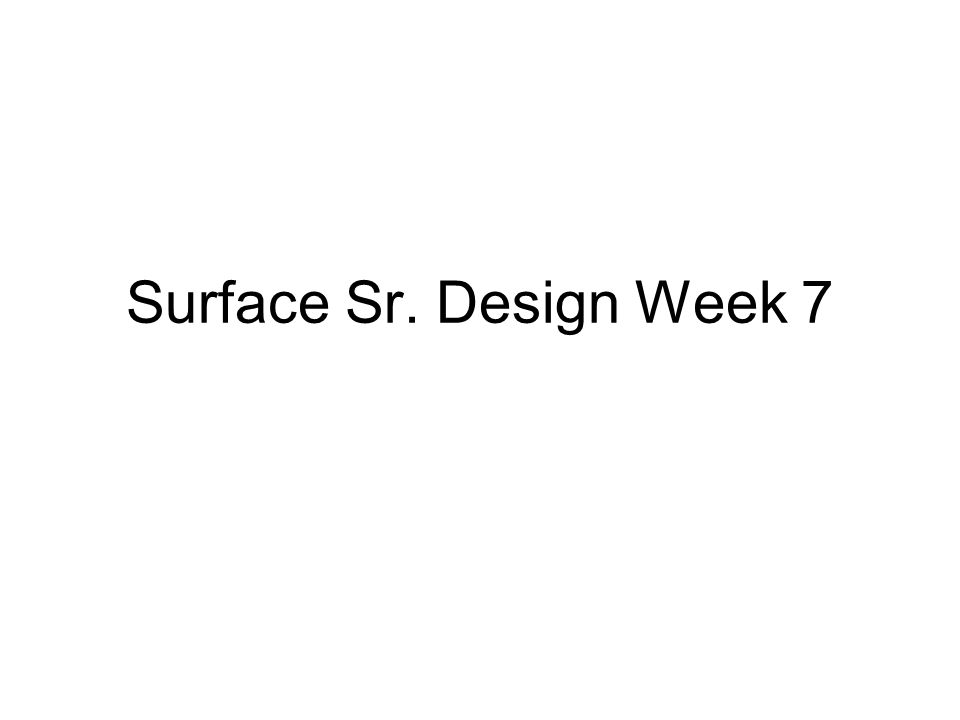 Surface Sr. Design Week 7