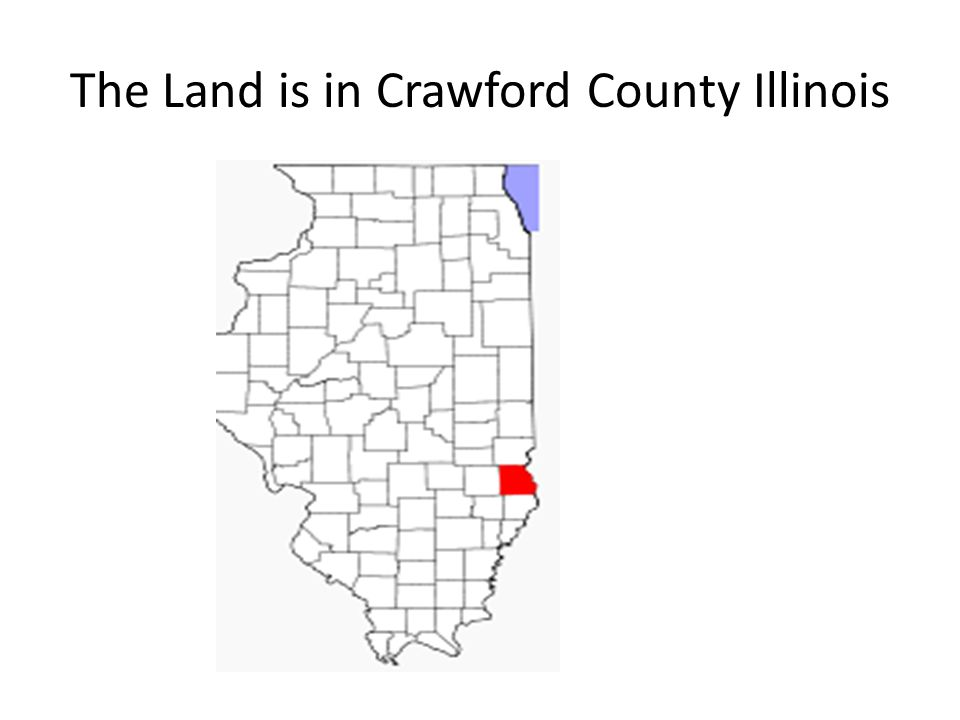 The Land is in Crawford County Illinois