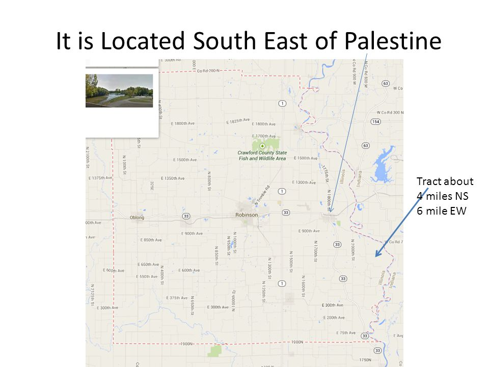 It is Located South East of Palestine Tract about 4 miles NS 6 mile EW