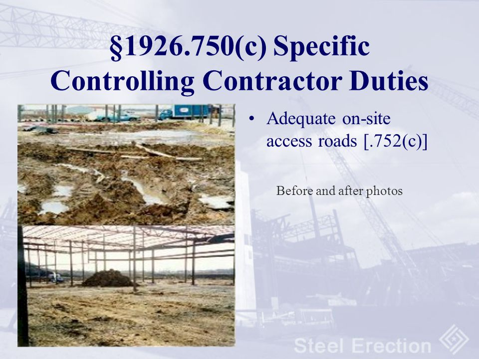 §1926.750 (c) Specific Controlling Contractor Duties Written notification to the steel erector: –Concrete in piers/walls is cured re: ASTM spec –Ancho