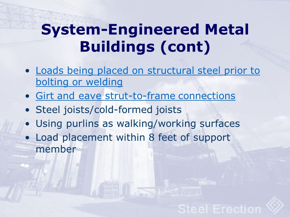 1926.758 System-Engineered Metal Buildings All requirements of this subpart apply to erection except 755 (column anchorage) and 757 (open web steel jo