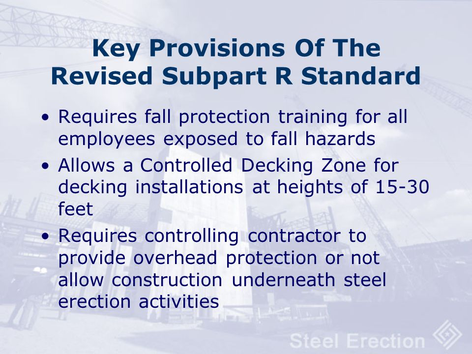 Key Provisions Of The Revised Subpart R Standard Requires controlling contractors to provide adequate site access and adequate storage space to the st
