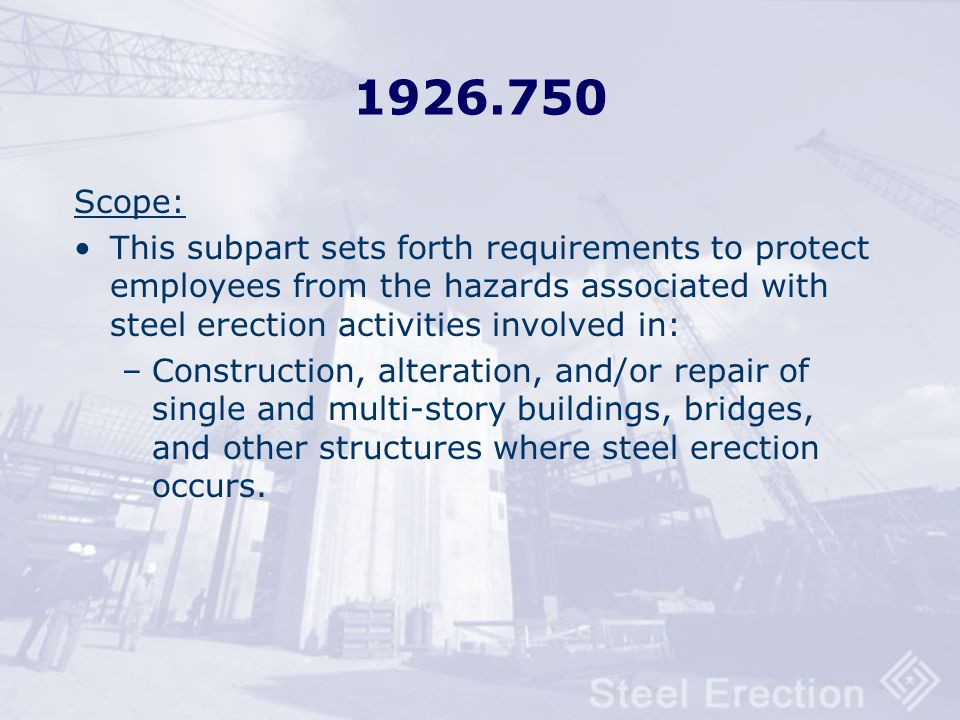 Subpart R - Final Rule The Steel Erection Rule was published on January 18, 2001. Effective date January 18, 2002